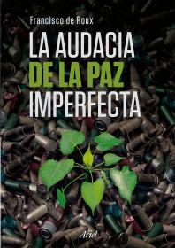 La audacia de la paz imperfecta